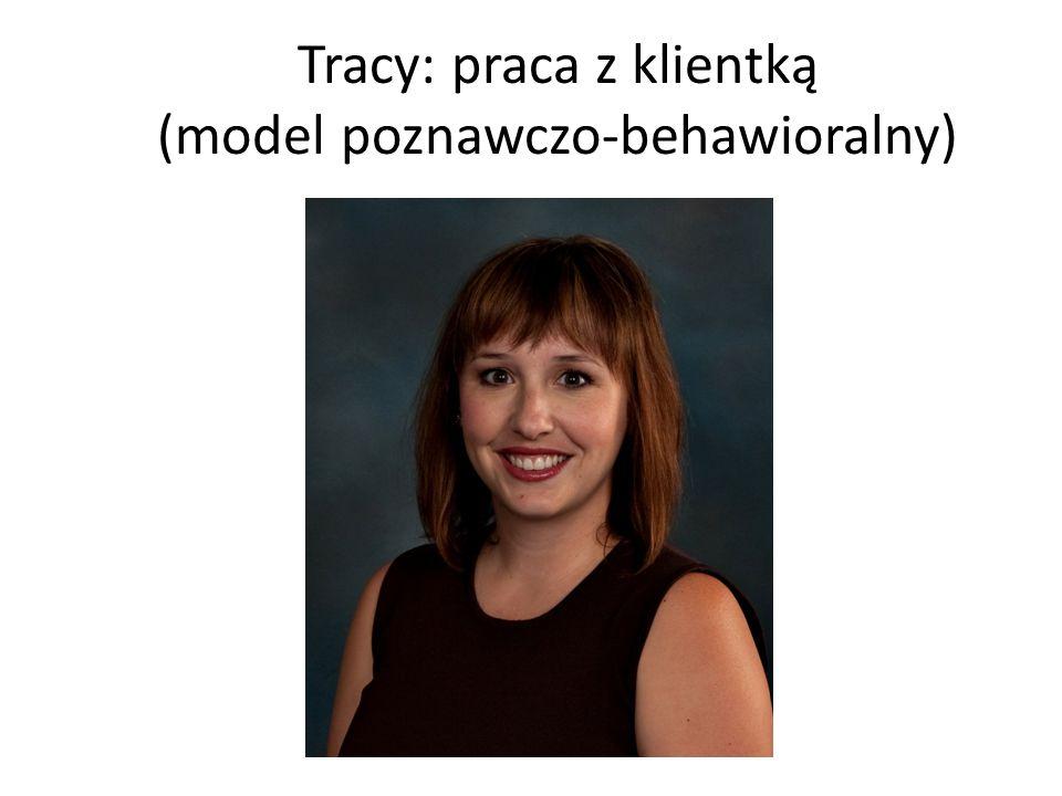Tracy: praca z klientką (model poznawczo-behawioralny)