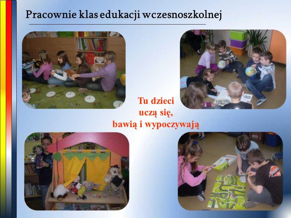 Pracownie klas edukacji wczesnoszkolnej Tu dzieci uczą się, bawią i wypoczywają