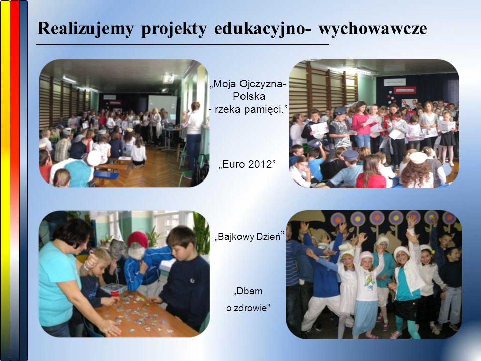 """Realizujemy projekty edukacyjno- wychowawcze """"Bajkowy Dzień """"Moja Ojczyzna- Polska - rzeka pamięci. """"Euro 2012 """"Dbam o zdrowie"""