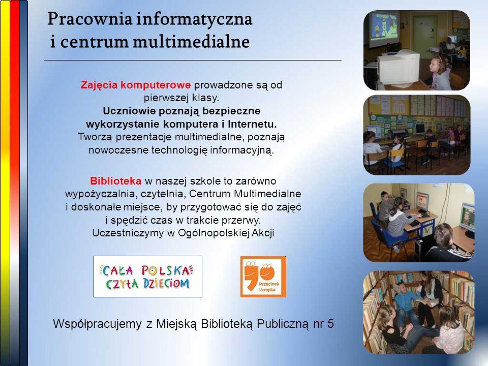 Pracownia informatyczna i centrum multimedialne Zajęcia komputerowe prowadzone są od pierwszej klasy. Uczniowie poznają bezpieczne wykorzystanie kompu