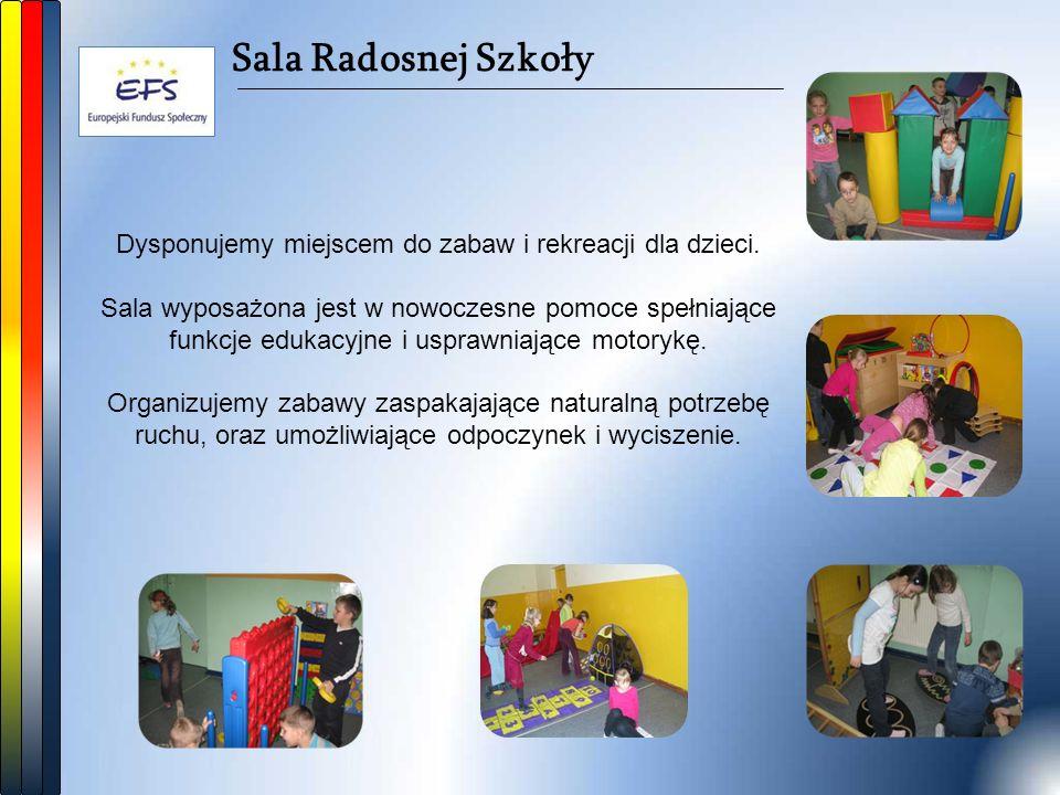 Sala Radosnej Szkoły Dysponujemy miejscem do zabaw i rekreacji dla dzieci. Sala wyposażona jest w nowoczesne pomoce spełniające funkcje edukacyjne i u