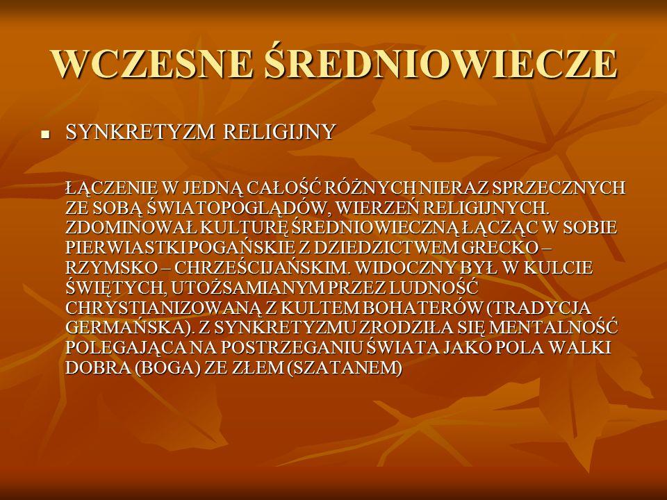 WCZESNE ŚREDNIOWIECZE SYNKRETYZM RELIGIJNY - PRZYKŁADY SYNKRETYZM RELIGIJNY - PRZYKŁADY 1.
