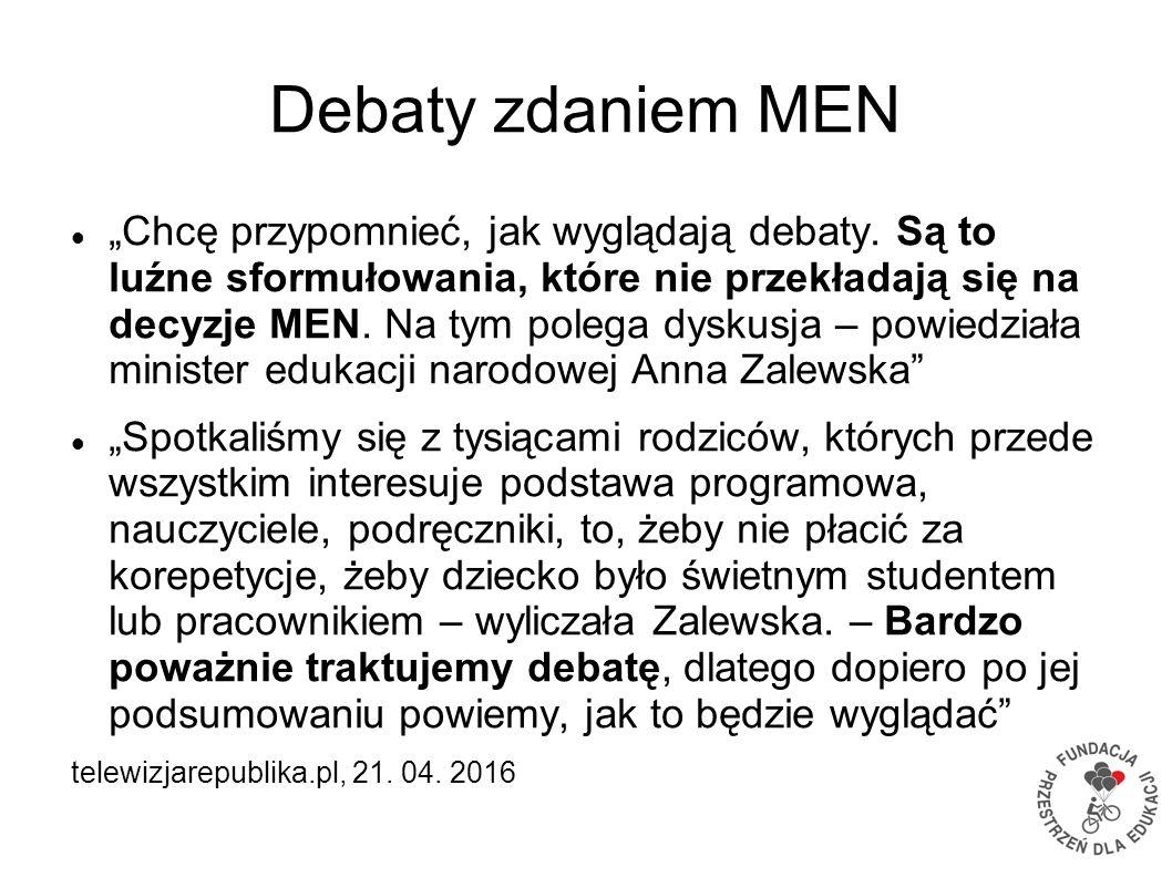 """Debaty zdaniem MEN """"Chcę przypomnieć, jak wyglądają debaty. Są to luźne sformułowania, które nie przekładają się na decyzje MEN. Na tym polega dyskusj"""