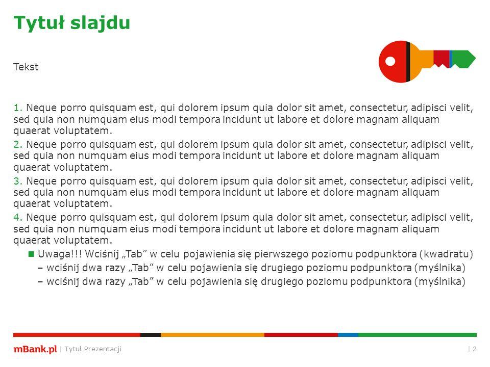 | Tytuł Prezentacji | 2 Tytuł slajdu Tekst 1.