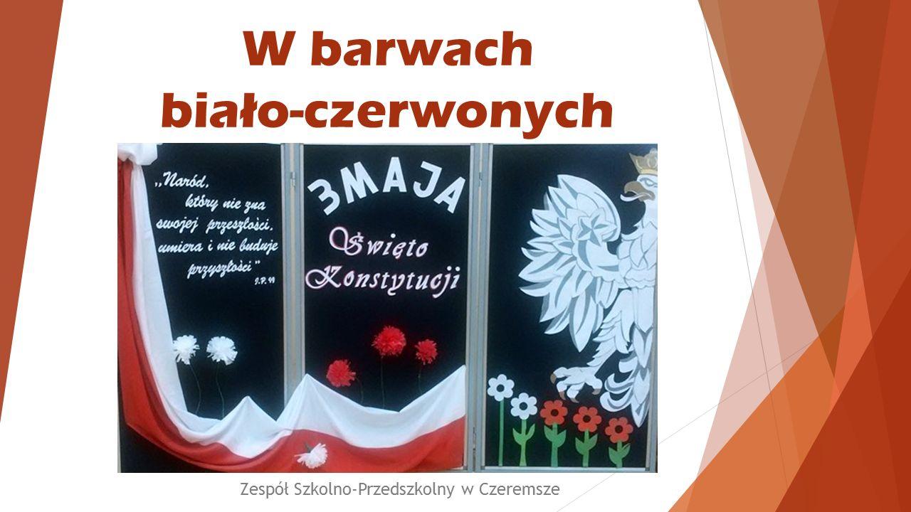 W barwach biało-czerwonych Zespół Szkolno-Przedszkolny w Czeremsze