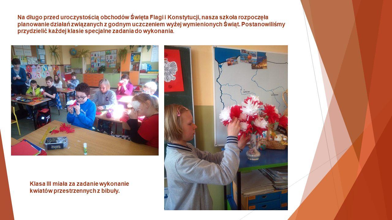 Na długo przed uroczystością obchodów Święta Flagi i Konstytucji, nasza szkoła rozpoczęła planowanie działań związanych z godnym uczczeniem wyżej wymienionych Świąt.