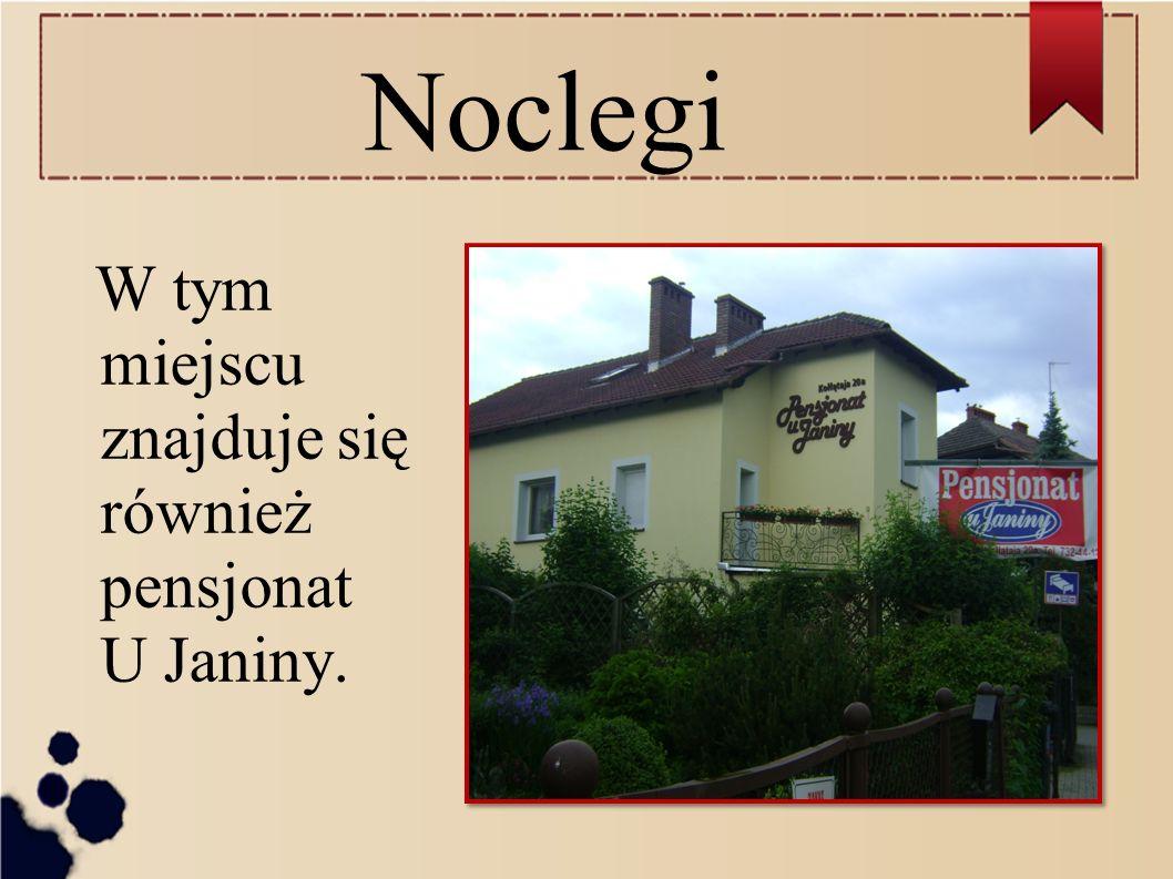 Noclegi W tym miejscu znajduje się również pensjonat U Janiny.