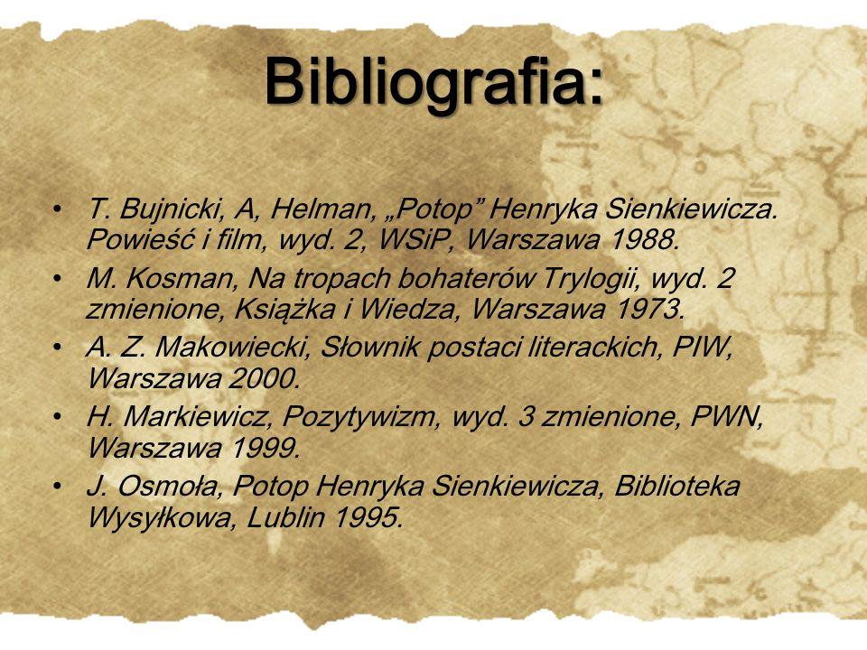 """Bibliografia: T. Bujnicki, A, Helman, """"Potop Henryka Sienkiewicza."""
