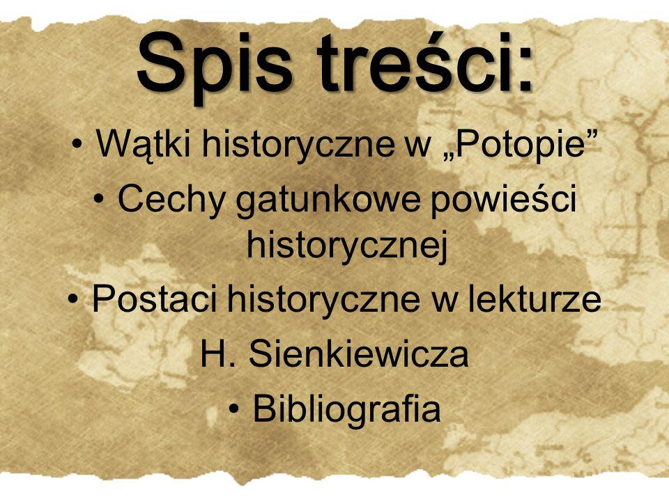 """Wątki historyczne w """"Potopie Historia w """"Potopie dotyczy przede wszystkim dwóch lat najazdu szwedzkiego: 1655- 1656."""