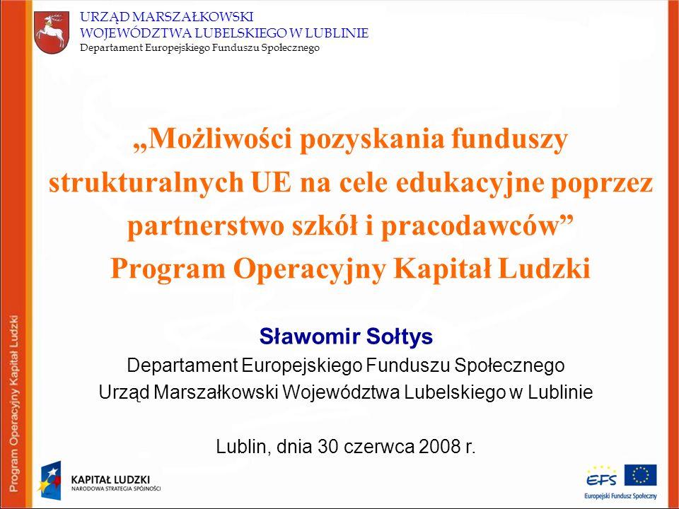 URZĄD MARSZAŁKOWSKI WOJEWÓDZTWA LUBELSKIEGO W LUBLINIE Departament Europejskiego Funduszu Społecznego KRYTERIA STRATEGICZNE (wybrane kryteria) Preferowane będą projekty: 1.
