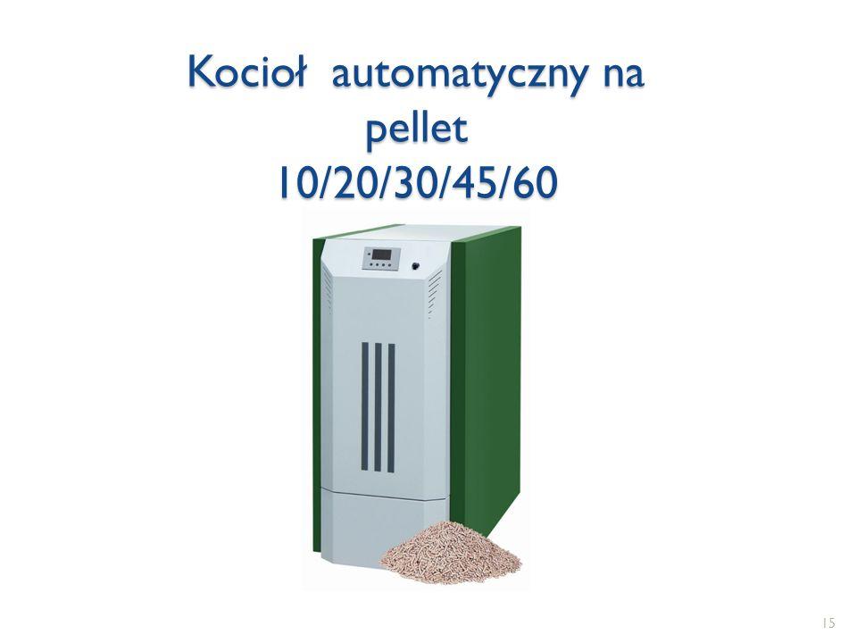 15 Kocioł automatyczny na pellet 10/20/30/45/60