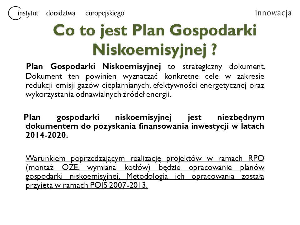 Co to jest Plan Gospodarki Niskoemisyjnej ? Plan Gospodarki Niskoemisyjnej to strategiczny dokument. Dokument ten powinien wyznaczać konkretne cele w