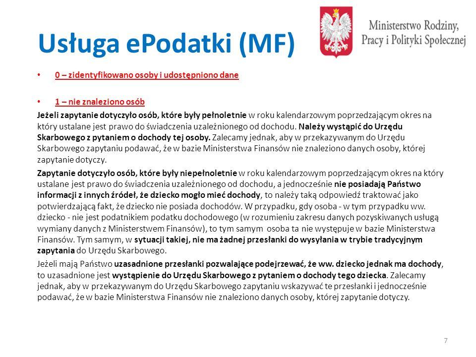 Usługa ePodatki (MF) 0 – zidentyfikowano osoby i udostępniono dane 1 – nie znaleziono osób Jeżeli zapytanie dotyczyło osób, które były pełnoletnie w r
