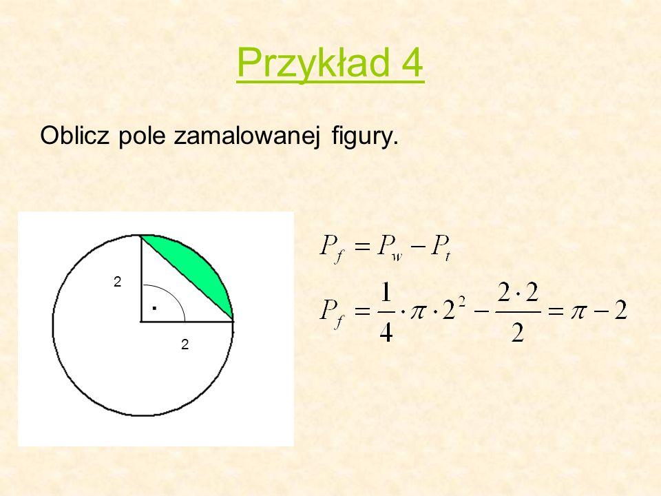 Przykład 4 Oblicz pole zamalowanej figury.. 2 2