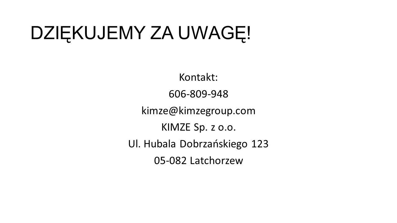 DZIĘKUJEMY ZA UWAGĘ. Kontakt: 606-809-948 kimze@kimzegroup.com KIMZE Sp.