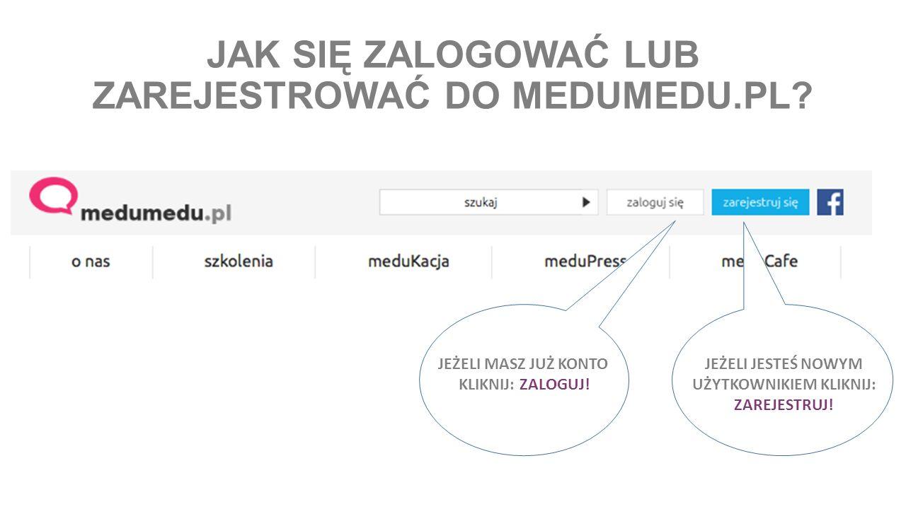 JAK SIĘ ZALOGOWAĆ LUB ZAREJESTROWAĆ DO MEDUMEDU.PL.