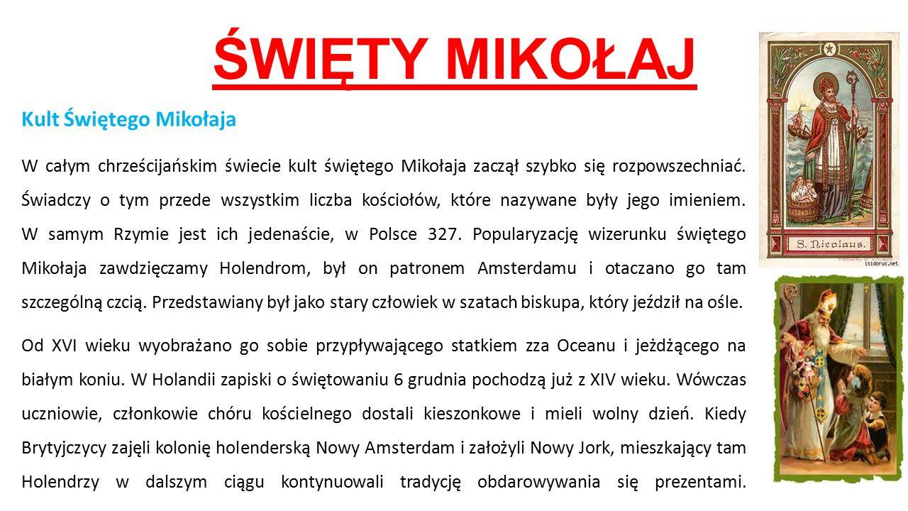 1804 - pierwsze Mikołajki Zwyczaj ten przyjął się szybko wśród innych mieszkańców, a 6 grudnia 1804 roku urządzono pierwsze Mikołajki.
