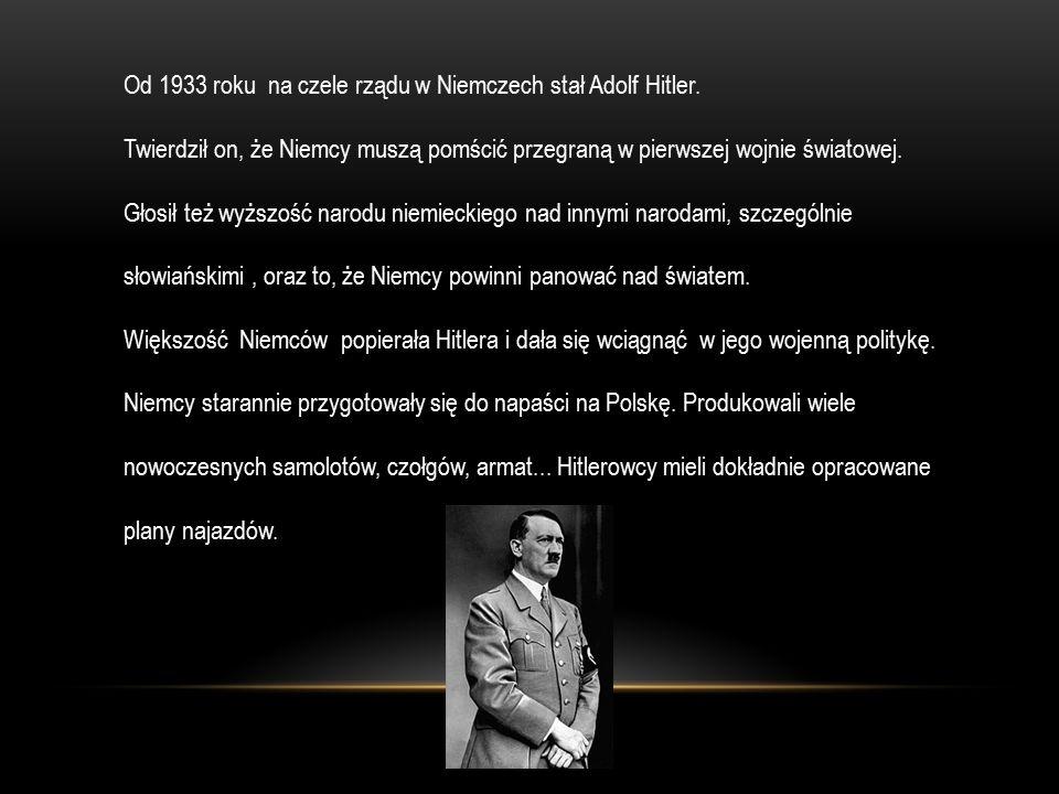 Od 1933 roku na czele rządu w Niemczech stał Adolf Hitler.