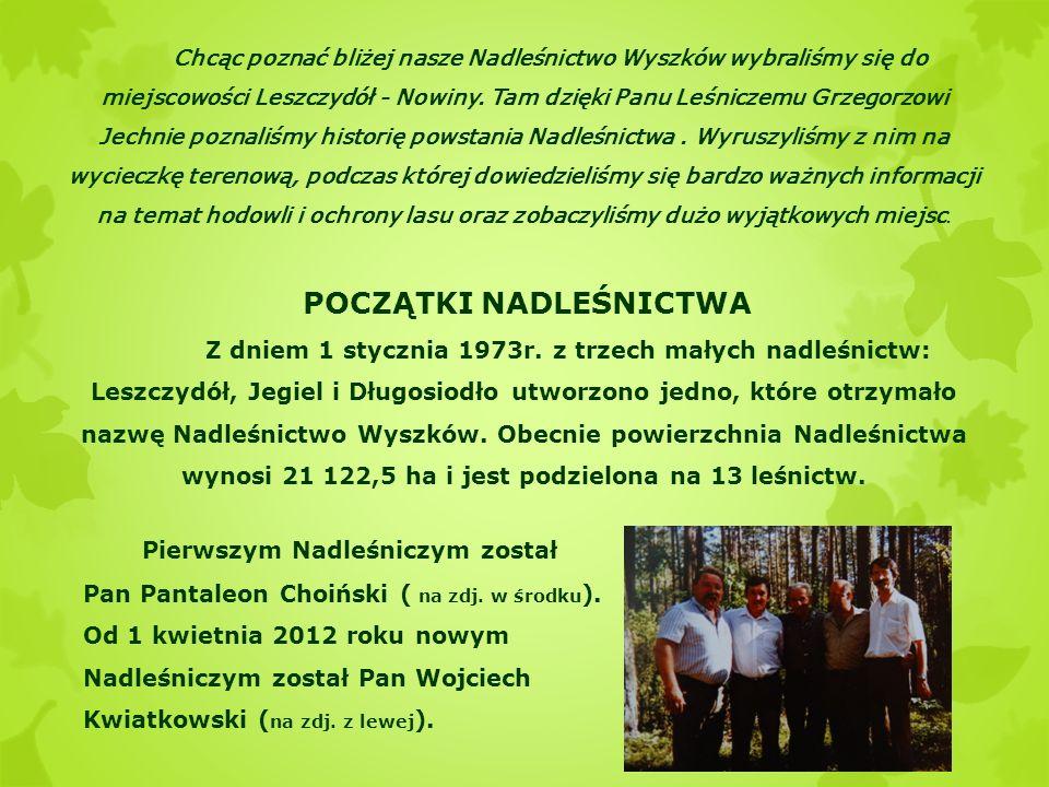 Chcąc poznać bliżej nasze Nadleśnictwo Wyszków wybraliśmy się do miejscowości Leszczydół - Nowiny. Tam dzięki Panu Leśniczemu Grzegorzowi Jechnie pozn