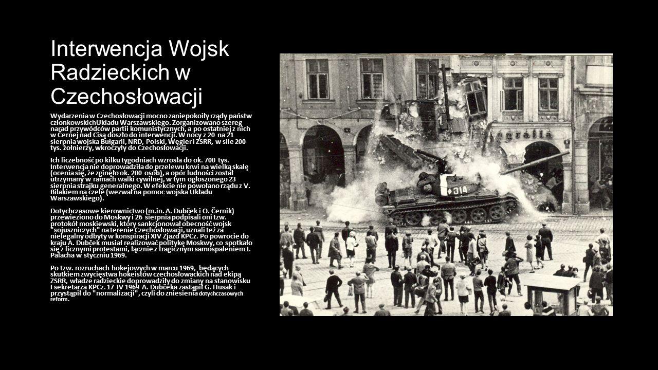 Interwencja Wojsk Radzieckich w Czechosłowacji Wydarzenia w Czechosłowacji mocno zaniepokoiły rządy państw członkowskichUkładu Warszawskiego. Zorganiz