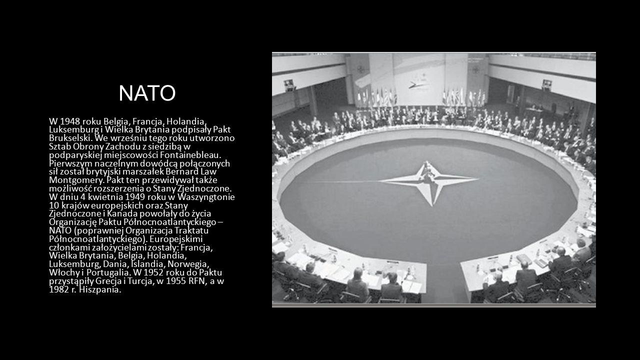 NATO W 1948 roku Belgia, Francja, Holandia, Luksemburg i Wielka Brytania podpisały Pakt Brukselski. We wrześniu tego roku utworzono Sztab Obrony Zacho