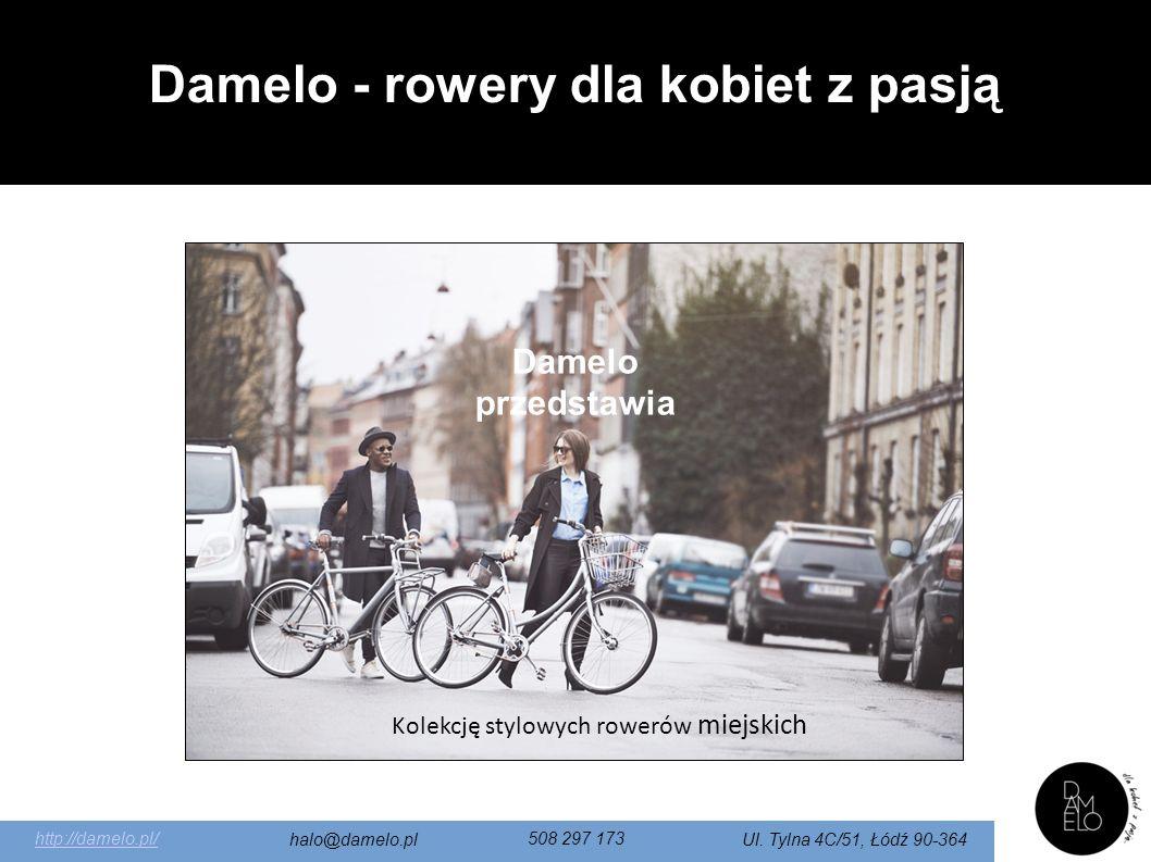 Damelo przedstawia Kolekcję stylowych rowerów miejskich http://damelo.pl/ halo@damelo.pl 508 297 173 Ul.