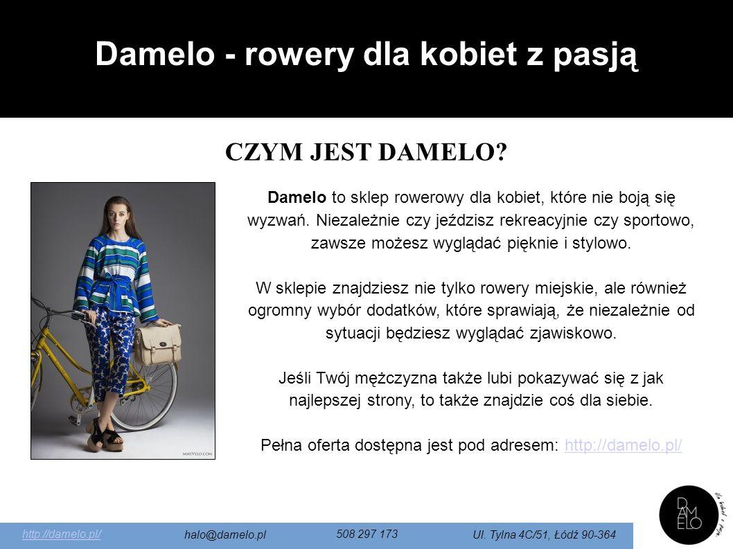 http://damelo.pl/ halo@damelo.pl 508 297 173 Ul. Tylna 4C/51, Łódź 90-364 CZYM JEST DAMELO.
