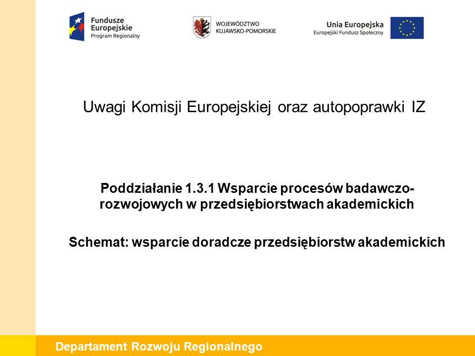 Departament Rozwoju Regionalnego Autopoprawka IZ RPO: W kryteriach: B.4, B.7, B.8, B.10, B.12, B.14, B.15 wprowadzono zapis dopuszczający możliwość poprawy błędów o elementy wskazane przez IOK.