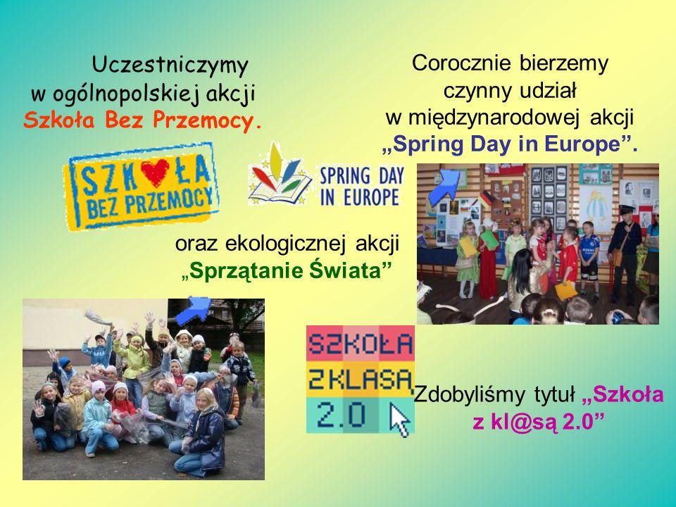 """Uczestniczymy w ogólnopolskiej akcji Szkoła Bez Przemocy. Corocznie bierzemy czynny udział w międzynarodowej akcji """"Spring Day in Europe"""". oraz ekolog"""