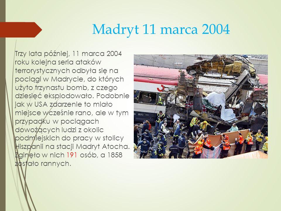 Madryt 11 marca 2004 Trzy lata później, 11 marca 2004 roku kolejna seria ataków terrorystycznych odbyła się na pociągi w Madrycie, do których użyto tr