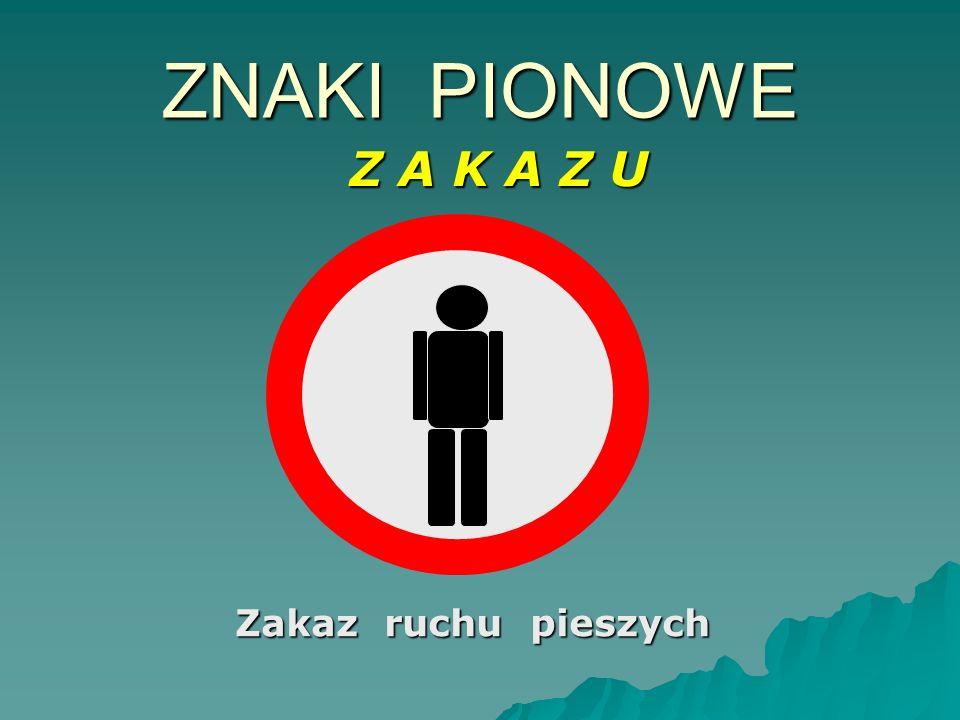Zakaz skrętu w lewo ZNAKI PIONOWE Z A K A Z U