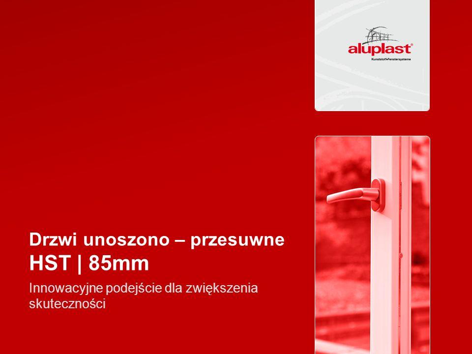 Drzwi unoszono – przesuwne HST | 85mm Innowacyjne podejście dla zwiększenia skuteczności