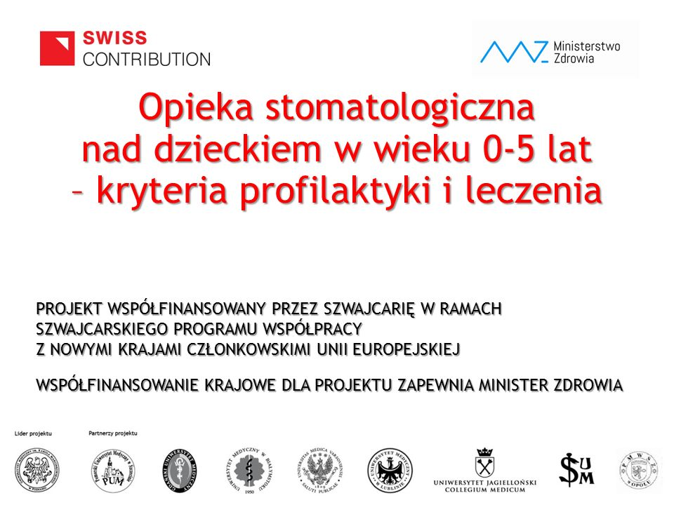 www.zebymalegodziecka.pl PROJEKT WSPÓŁFINANSOWANY PRZEZ SZWAJCARIĘ W RAMACH SZWAJCARSKIEGO PROGRAMU WSPÓŁPRACY Z NOWYMI KRAJAMI CZŁONKOWSKIMI UNII EUR