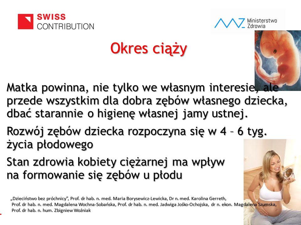 www.zebymalegodziecka.pl Matka powinna, nie tylko we własnym interesie, ale przede wszystkim dla dobra zębów własnego dziecka, dbać starannie o higien