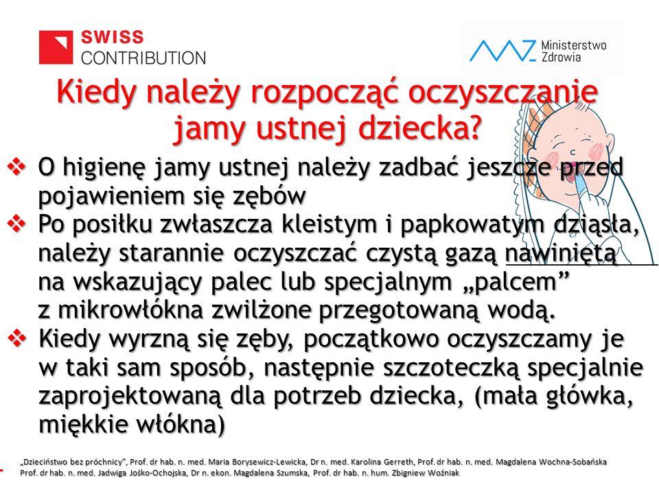 www.zebymalegodziecka.pl  O higienę jamy ustnej należy zadbać jeszcze przed pojawieniem się zębów  Po posiłku zwłaszcza kleistym i papkowatym dziąsł