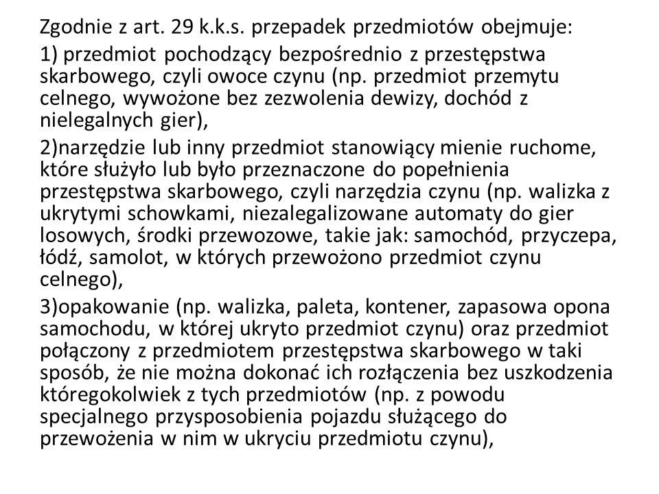 Zgodnie z art.29 k.k.s.