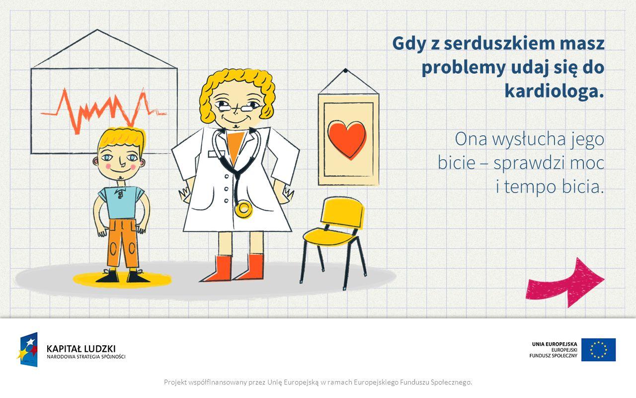 Gdy z serduszkiem masz problemy udaj się do kardiologa.