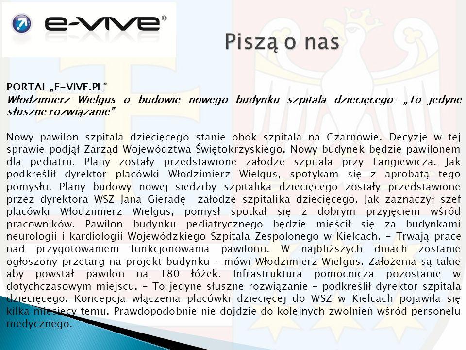 """PORTAL """"E-VIVE.PL Włodzimierz Wielgus o budowie nowego budynku szpitala dziecięcego: """"To jedyne słuszne rozwiązanie Nowy pawilon szpitala dziecięcego stanie obok szpitala na Czarnowie."""