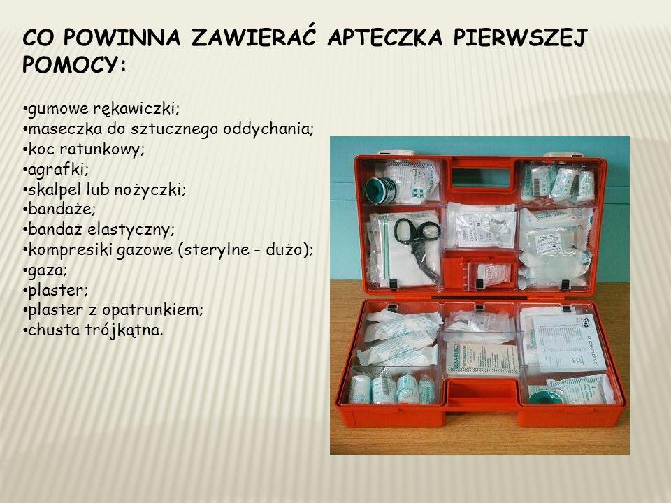 CO POWINNA ZAWIERAĆ APTECZKA PIERWSZEJ POMOCY: gumowe rękawiczki; maseczka do sztucznego oddychania; koc ratunkowy; agrafki; skalpel lub nożyczki; bandaże; bandaż elastyczny; kompresiki gazowe (sterylne - dużo); gaza; plaster; plaster z opatrunkiem; chusta trójkątna.