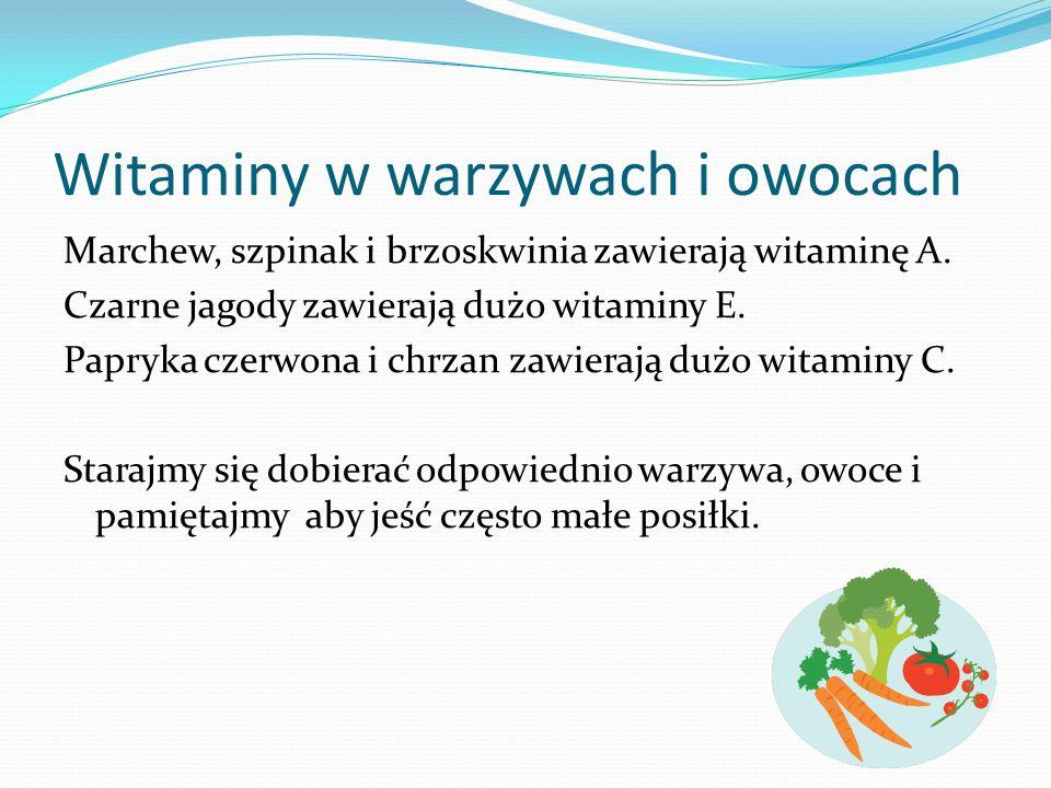 Witaminy w warzywach i owocach Marchew, szpinak i brzoskwinia zawierają witaminę A.