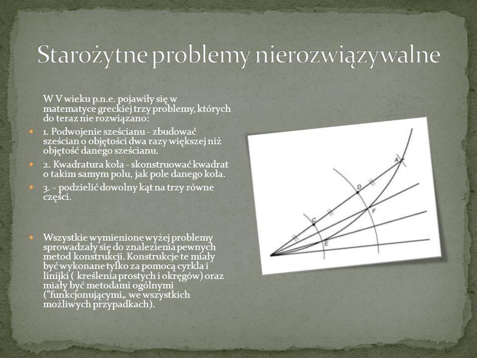 Grecy rozważali problemy matematyczne bardziej z punktu widzenia ich zrozumienia, a nie użyteczności.