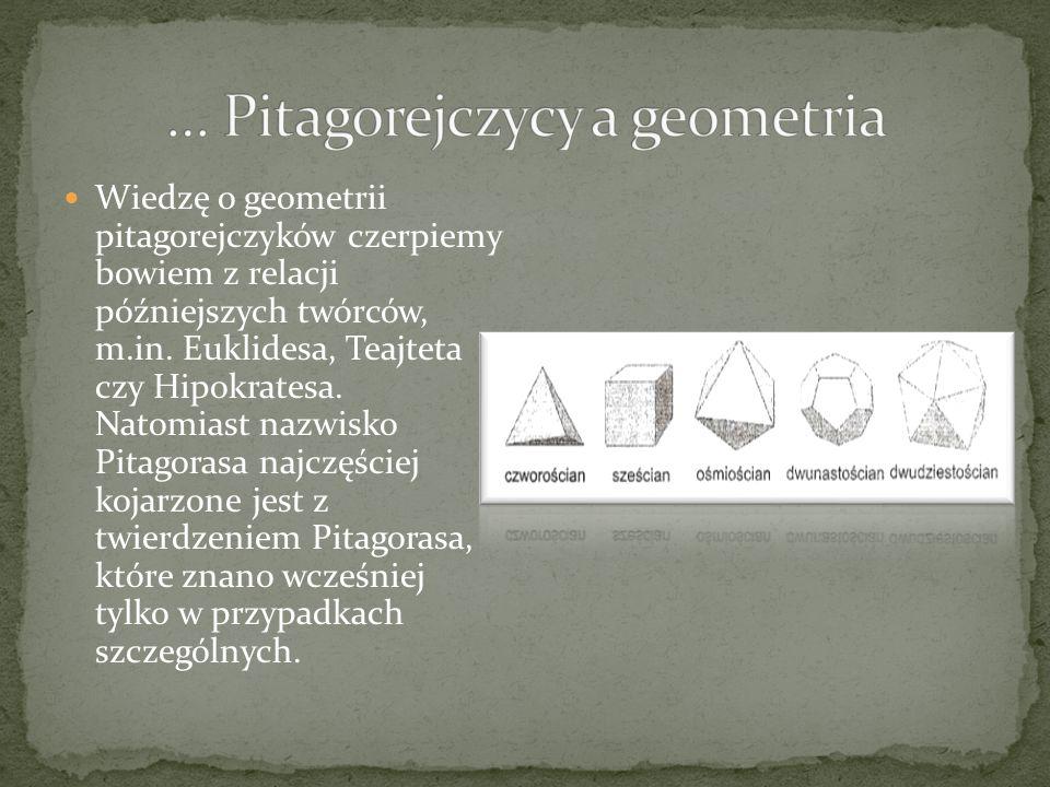Pitagorejczycy zajmowali się również geometrią.