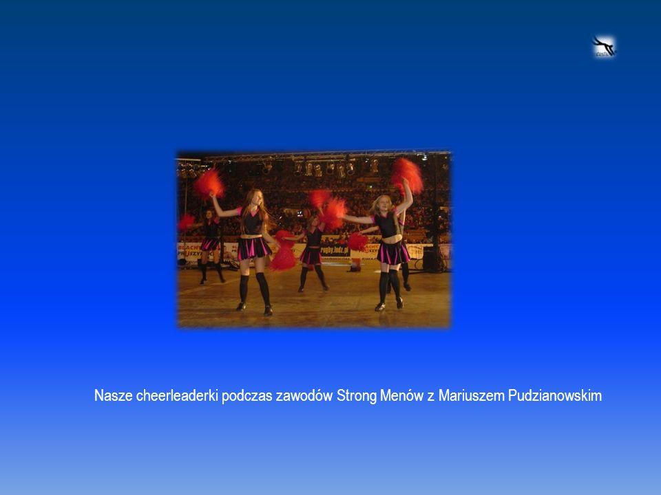 Nasze cheerleaderki podczas zawodów Strong Menów z Mariuszem Pudzianowskim