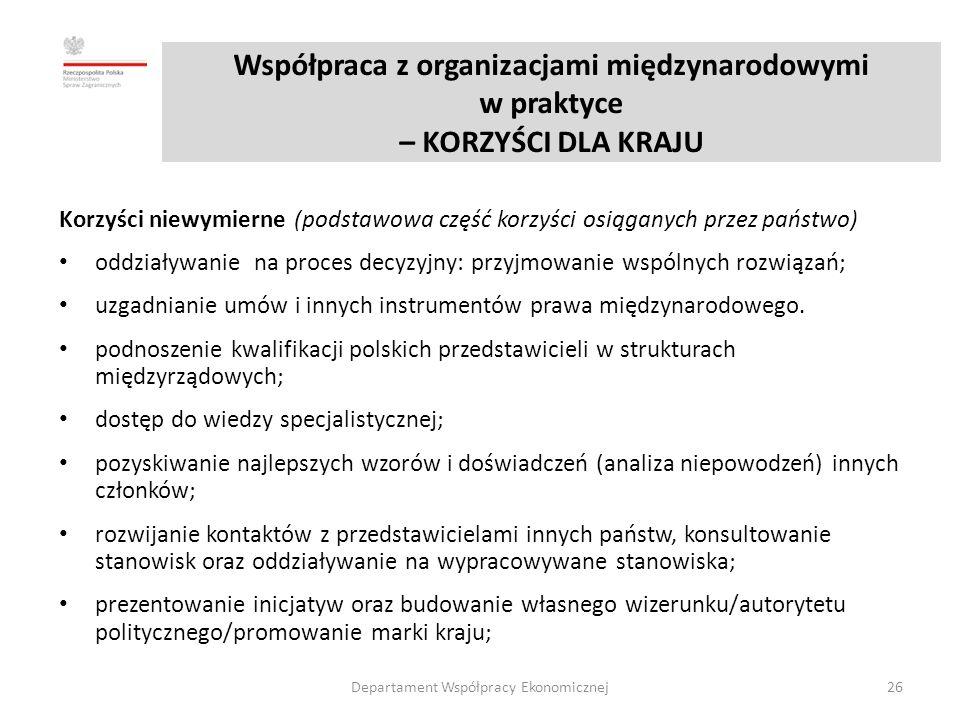 Korzyści niewymierne (podstawowa część korzyści osiąganych przez państwo) oddziaływanie na proces decyzyjny: przyjmowanie wspólnych rozwiązań; uzgadnianie umów i innych instrumentów prawa międzynarodowego.