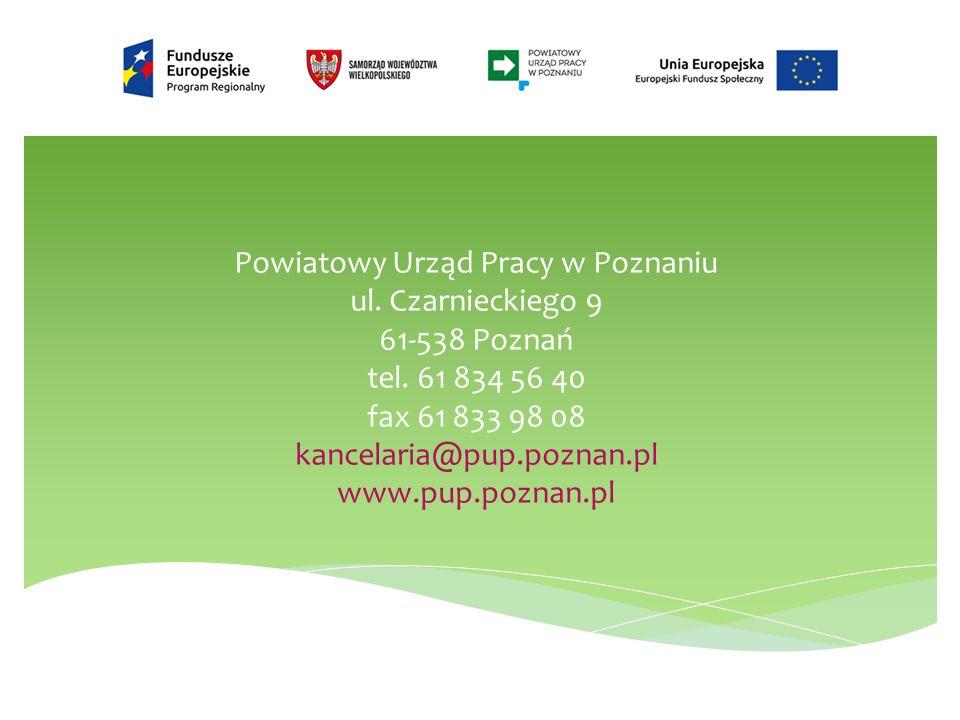 Powiatowy Urząd Pracy w Poznaniu ul. Czarnieckiego 9 61-538 Poznań tel.