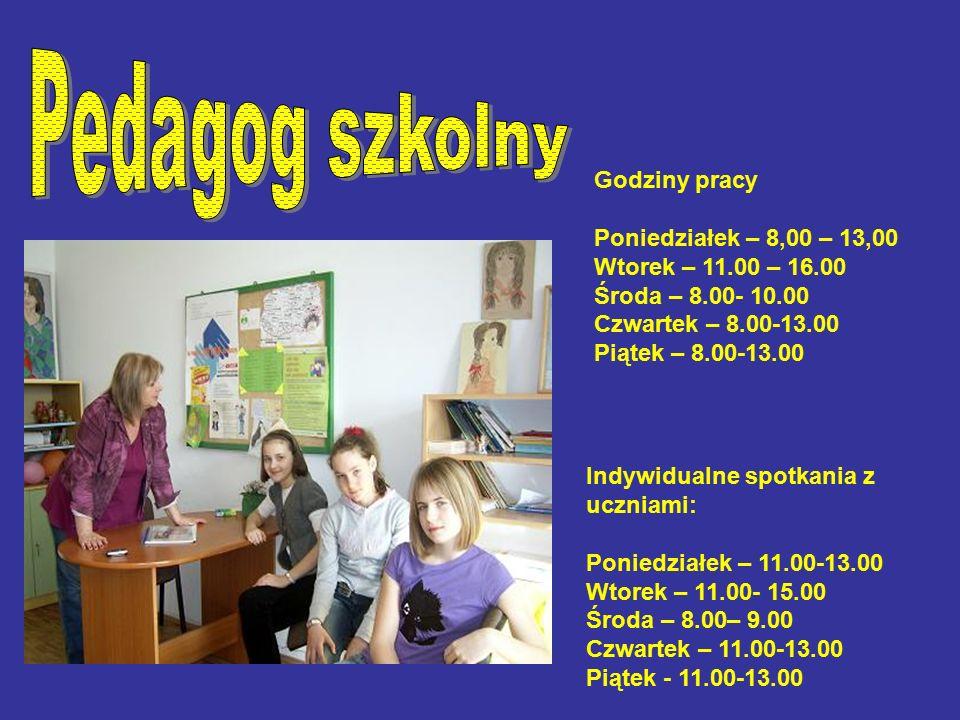 Indywidualne spotkania z uczniami: Poniedziałek – 11.00-13.00 Wtorek – 11.00- 15.00 Środa – 8.00– 9.00 Czwartek – 11.00-13.00 Piątek - 11.00-13.00 Godziny pracy Poniedziałek – 8,00 – 13,00 Wtorek – 11.00 – 16.00 Środa – 8.00- 10.00 Czwartek – 8.00-13.00 Piątek – 8.00-13.00