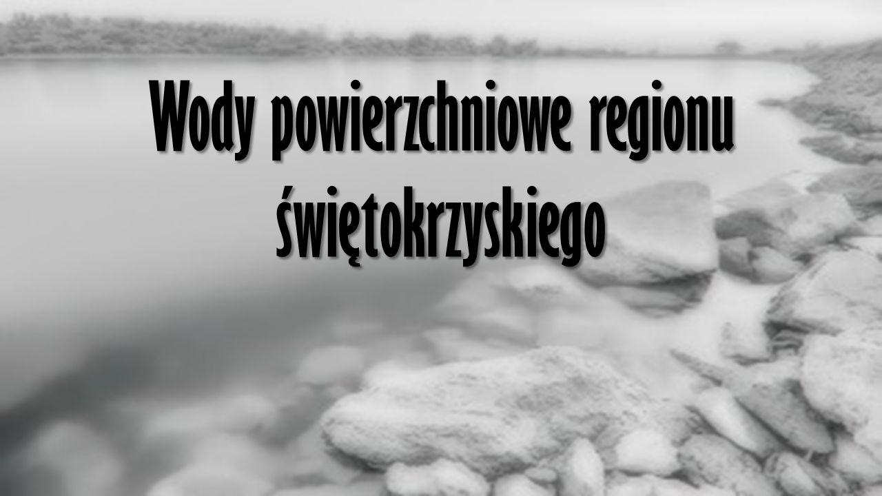 Wody powierzchniowe regionu świętokrzyskiego