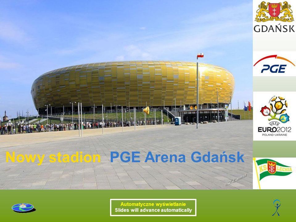 Nowy stadion PGE Arena Gdańsk Automatyczne wyświetlanie Slides will advance automatically