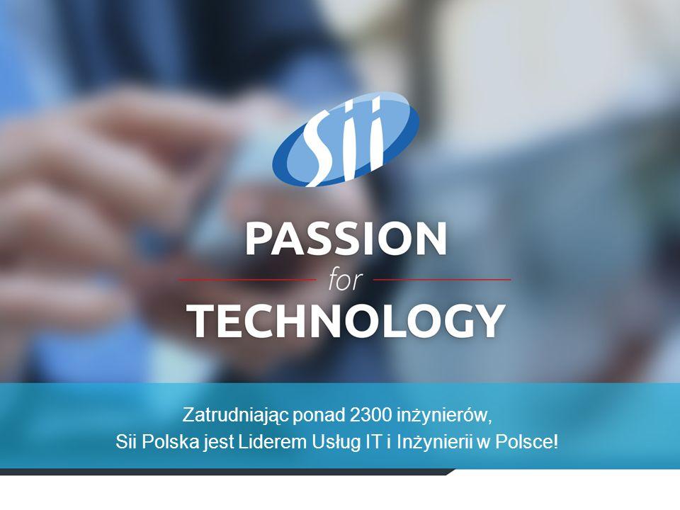 Zatrudniając ponad 2300 inżynierów, Sii Polska jest Liderem Usług IT i Inżynierii w Polsce!