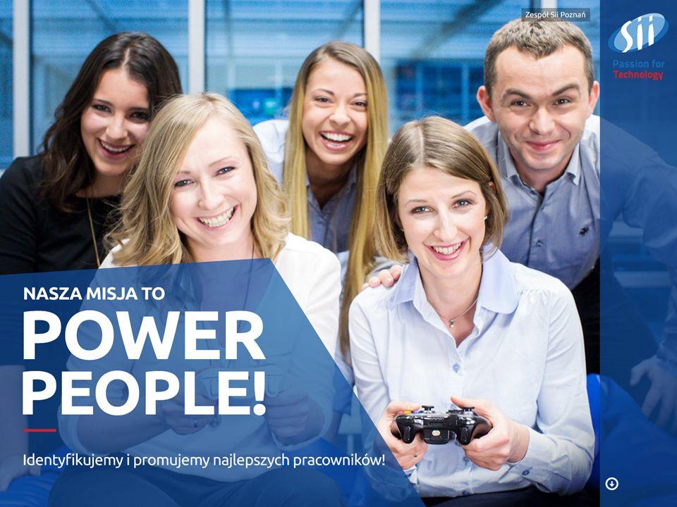 To misja, która nam przyświeca POWER PEOPLE! 14